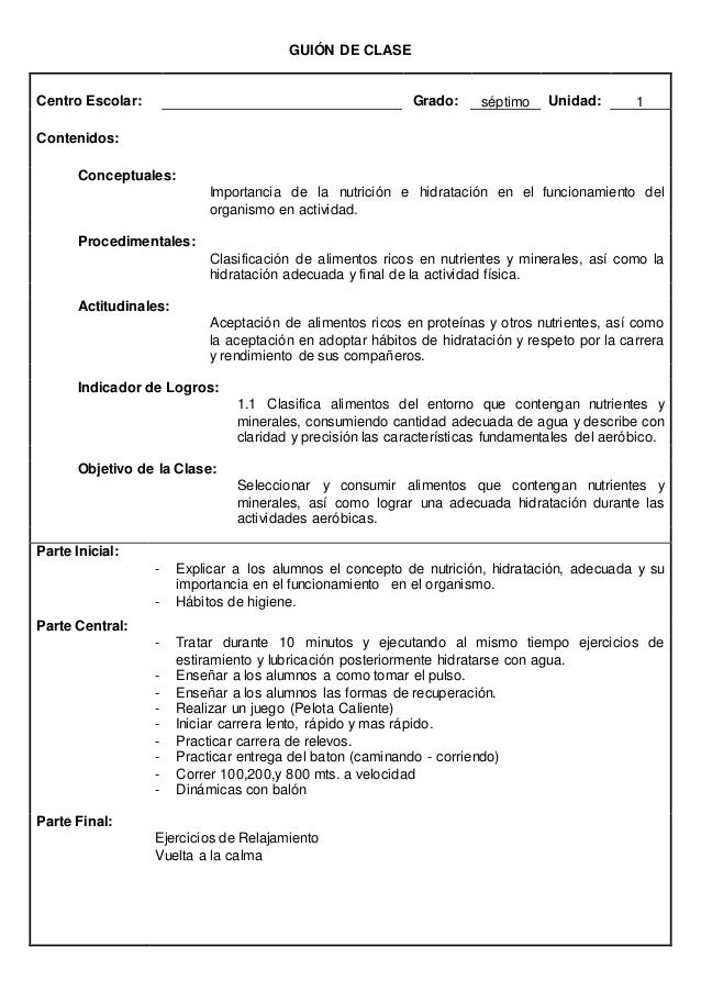GUIÓN DE CLASE  Centro Escolar: Grado: Séptimo Unidad: 2  Contenidos:  Conceptuales: El futbol y su dinámica de juego  Pro...