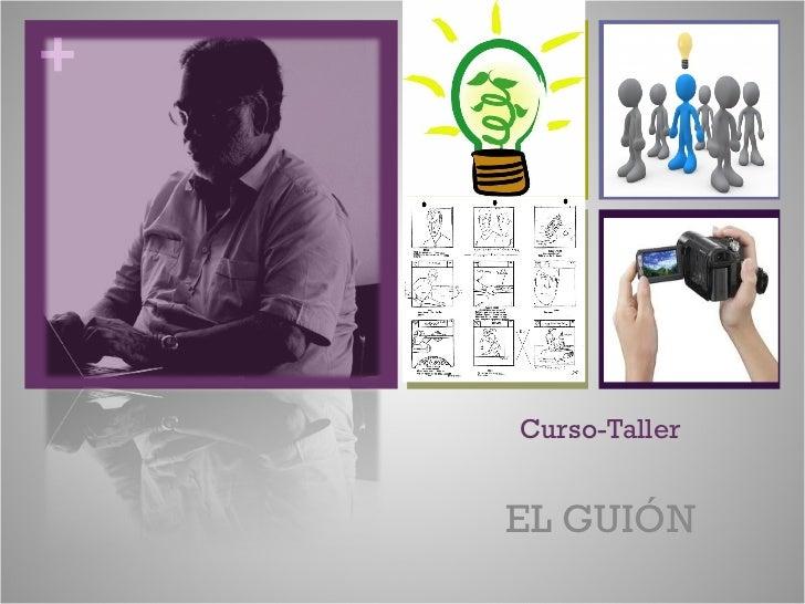 Curso-Taller EL GUIÓN