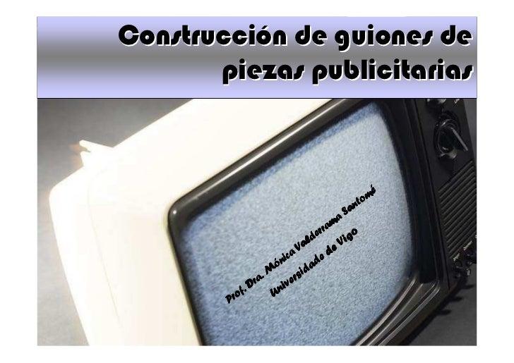 Construcción de guiones de       piezas publicitarias                                                     o mé            ...