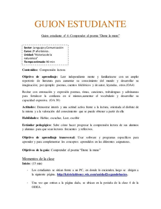 """GUION ESTUDIANTE  Guion estudiante nº 4: Comprender el poema """"Dame la mano""""  Sector: Lenguaje y Comunicación  Curso: 2º añ..."""