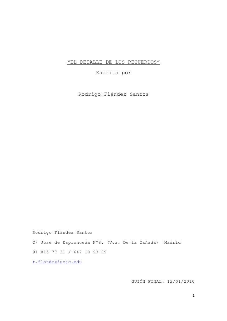 """""""EL DETALLE DE LOS RECUERDOS""""                           Escrito por                    Rodrigo Flández Santos     Rodrigo ..."""