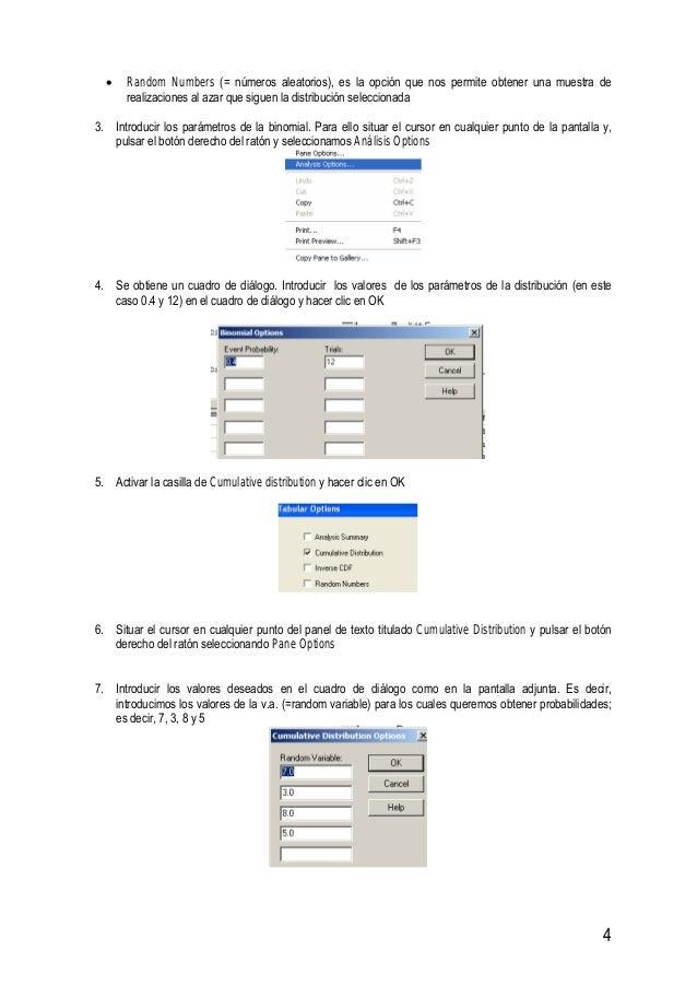 4 • Random Numbers (= números aleatorios), es la opción que nos permite obtener una muestra de realizaciones al azar que s...
