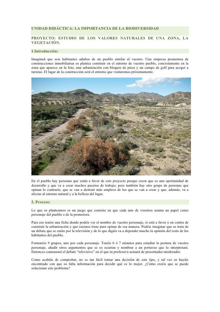 UNIDAD DIDÁCTICA: LA IMPORTANCIA DE LA BIODIVERSIDADPROYECTO: ESTUDIO DE LOS VALORES NATURALES DE UNA ZONA, LAVEGETACIÓN.1...