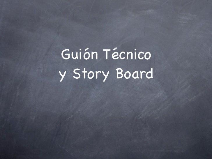 Guión Técnicoy Story Board