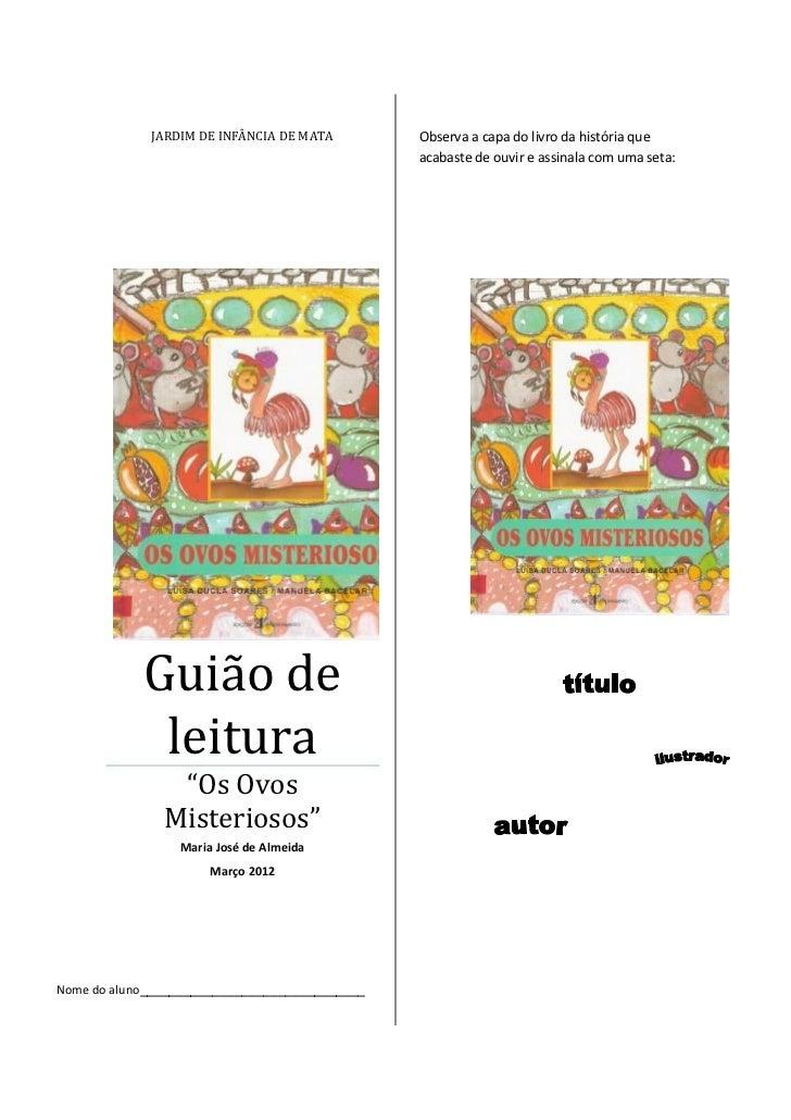 JARDIM DE INFÂNCIA DE MATA        Observa a capa do livro da história que                                               ac...