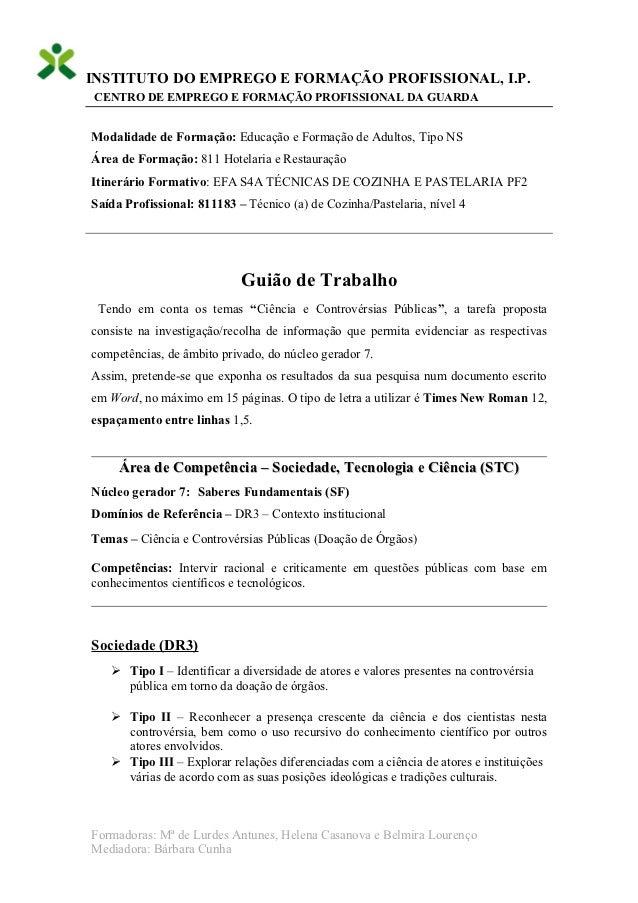 INSTITUTO DO EMPREGO E FORMAÇÃO PROFISSIONAL, I.P.CENTRO DE EMPREGO E FORMAÇÃO PROFISSIONAL DA GUARDAModalidade de Formaçã...