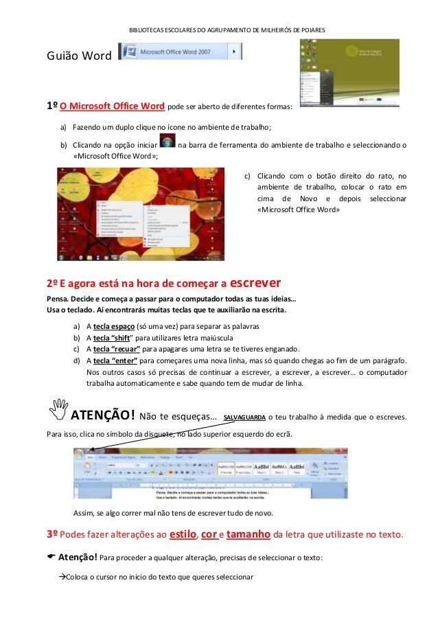 BIBLIOTECAS ESCOLARES DO AGRUPAMENTO DE MILHEIRÓS DE POIARESGuião Word1º O Microsoft Office Word pode ser aberto de difere...