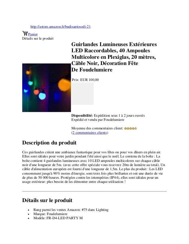 http://astore.amazon.fr/budisantosodi-21PanierDétails sur le produitGuirlandes Lumineuses ExtérieuresLED Raccordables, 40 ...