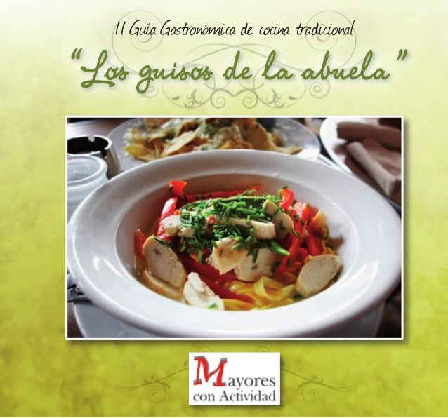 """""""Los guisos de la abuela"""" II Guía Gastronómica de cocina tradicional"""