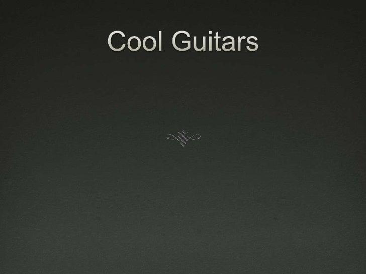 Cool Guitars<br />