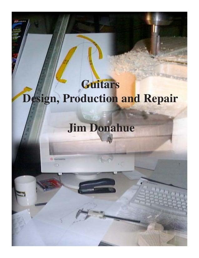 Guitars Design, Production and Repair Jim Donahue