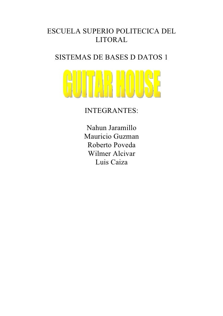 ESCUELA SUPERIO POLITECICA DEL            LITORAL   SISTEMAS DE BASES D DATOS 1             INTEGRANTES:          Nahun Ja...