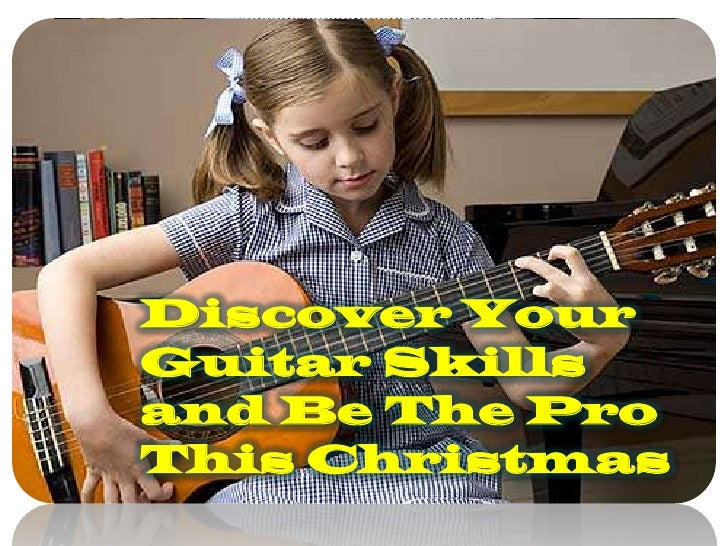 Discover Your Guitar Skills and Be The Pro This Christmas<br />