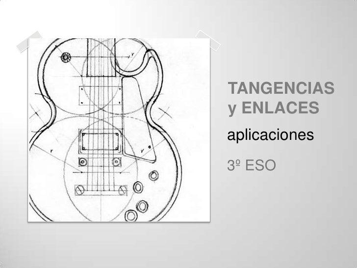 TANGENCIASy ENLACESaplicaciones3º ESO