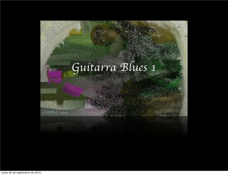 Guitarra Blues 1                                    VUMSA 2010     lunes 20 de septiembre de 2010
