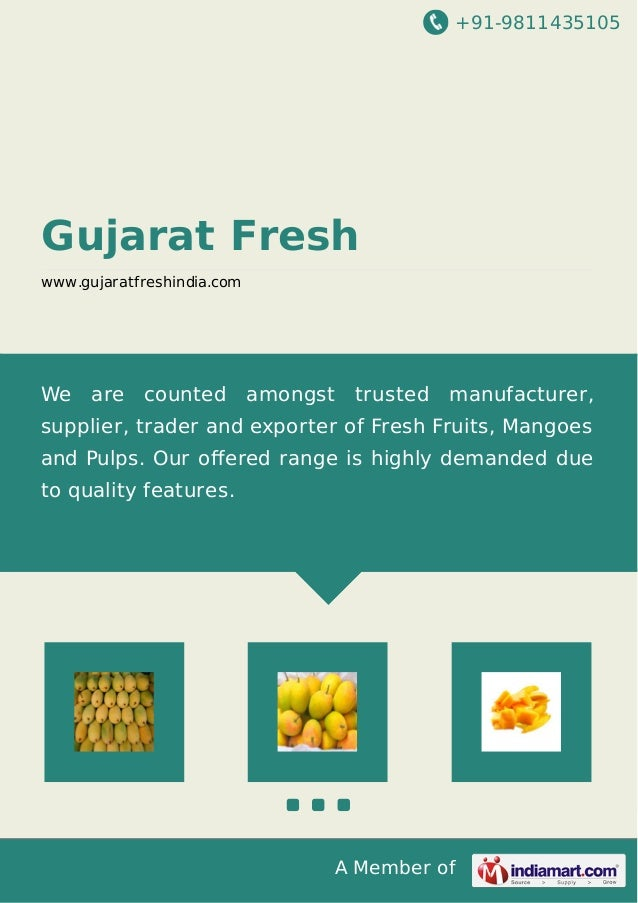 +91-9811435105 A Member of Gujarat Fresh www.gujaratfreshindia.com We are counted amongst trusted manufacturer, supplier, ...
