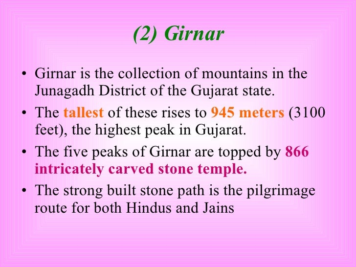 (2) Girnar <ul><li>Girnar is the collection of mountains in the Junagadh District of the Gujarat state. </li></ul><ul><li>...
