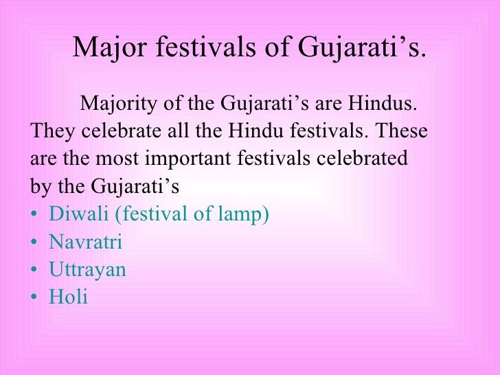 Major festivals of Gujarati's. <ul><li>Majority of the Gujarati's are Hindus. </li></ul><ul><li>They celebrate all the Hin...