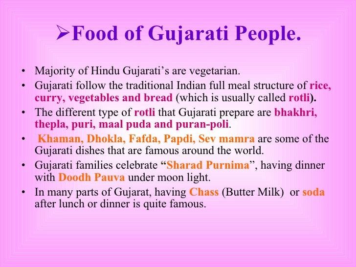 <ul><li>Food of Gujarati People. </li></ul><ul><li>Majority of Hindu Gujarati's are vegetarian. </li></ul><ul><li>Gujarati...