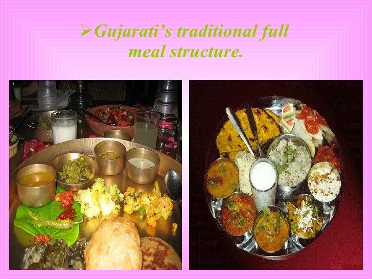 <ul><li>Gujarati's traditional full  </li></ul><ul><li>meal structure. </li></ul>