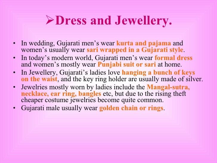 <ul><li>Dress and Jewellery. </li></ul><ul><li>In wedding, Gujarati men's wear  kurta and pajama  and women's usually wear...