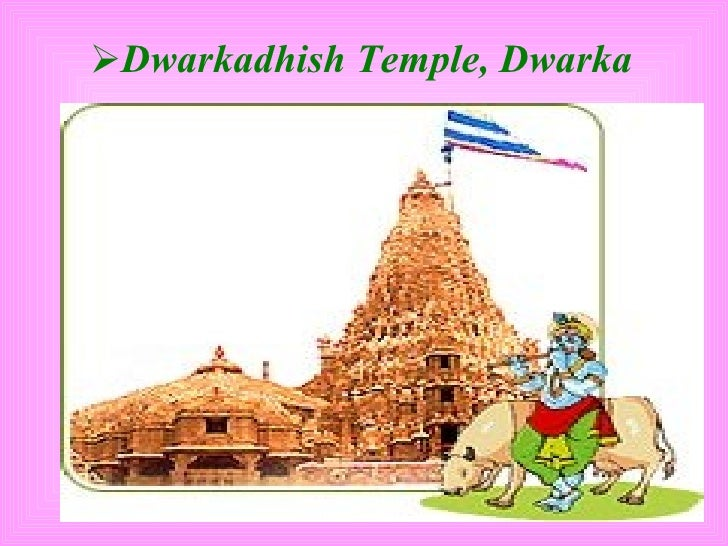 <ul><li>Dwarkadhish Temple, Dwarka </li></ul>