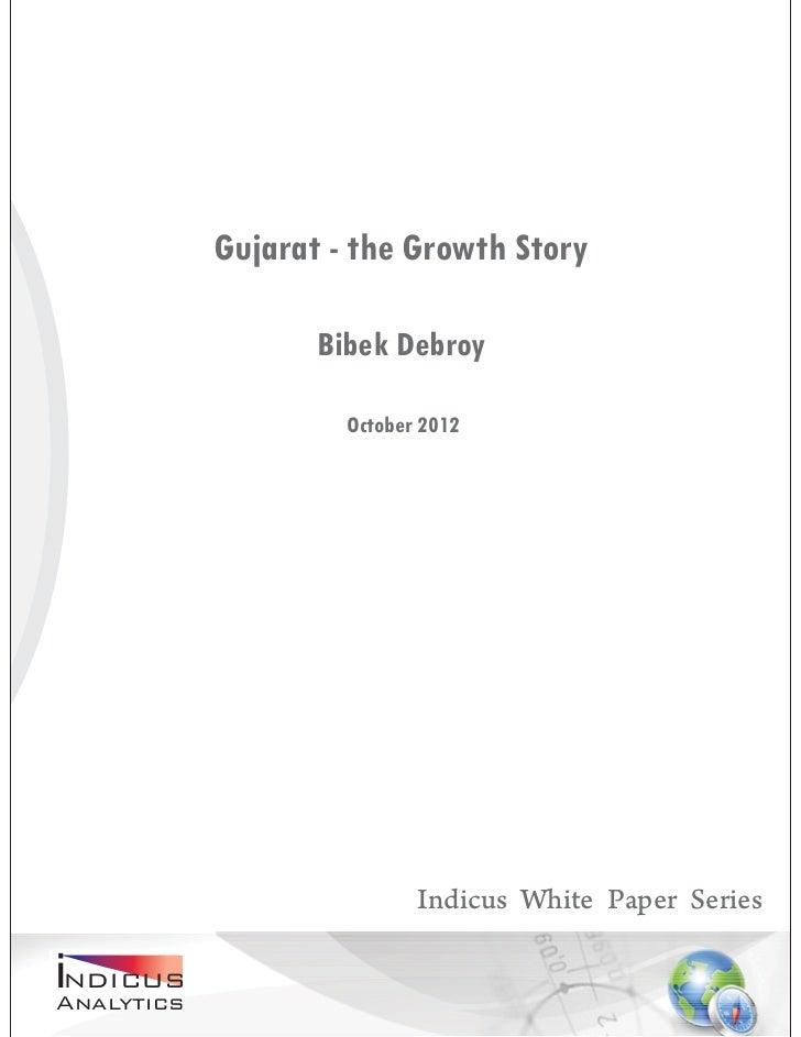 Gujarat - the Growth Story                    Bibek Debroy                      October 2012                             I...