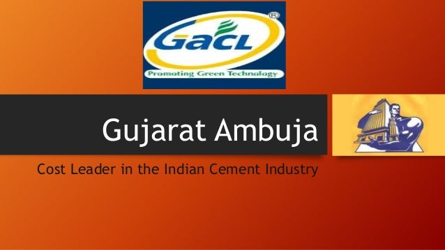 Gujarat Ambuja - Cost Leader in the Indian Cement Industry