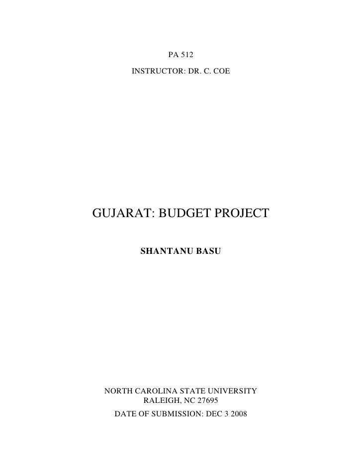 PA 512       INSTRUCTOR: DR. C. COE     GUJARAT: BUDGET PROJECT          SHANTANU BASU      NORTH CAROLINA STATE UNIVERSIT...