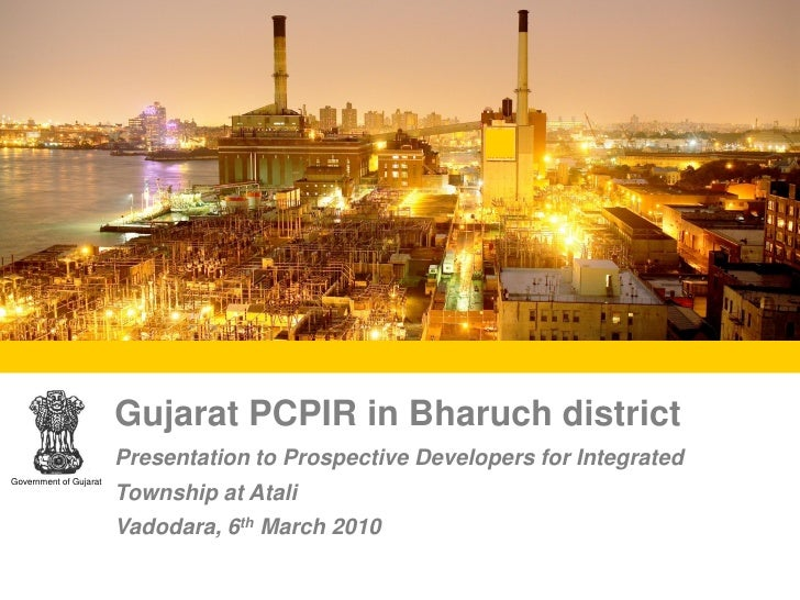 Gujarat PCPIR in Bharuch district                        Presentation to Prospective Developers for IntegratedGovernment o...