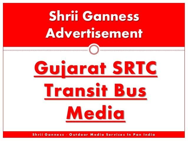 Gujarat SRTC Transit Bus Media Shrii Ganness Advertisement S h r i i G a n n e s s - O u t d o o r M e d i a S e r v i c e...