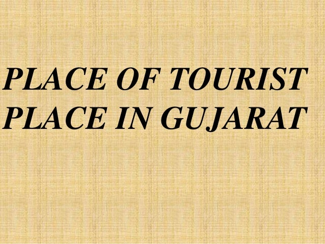 PLACE OF TOURIST PLACE IN GUJARAT