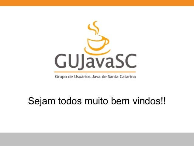 Globalcode – Open4educationSejam todos muito bem vindos!!