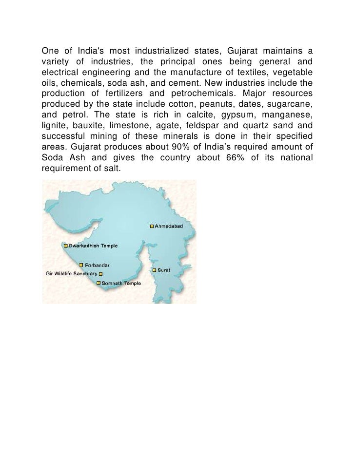 One of India's most industrialized states, Gujarat maintains a variety of industries, the principal ones being general and...
