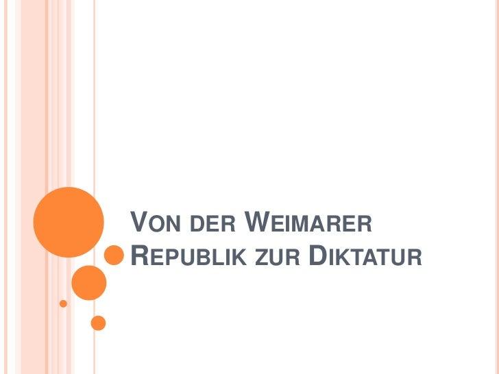 Von der Weimarer Republik zur Diktatur<br />