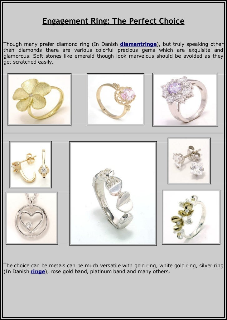 Engagement Ring: The Perfect ChoiceThough many prefer diamond ring (In Danish diamantringe), but truly speaking otherthan ...