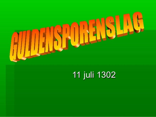 11 juli 130211 juli 1302