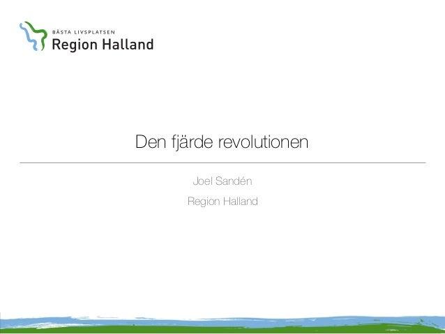 Den fjärde revolutionen Joel Sandén Region Halland