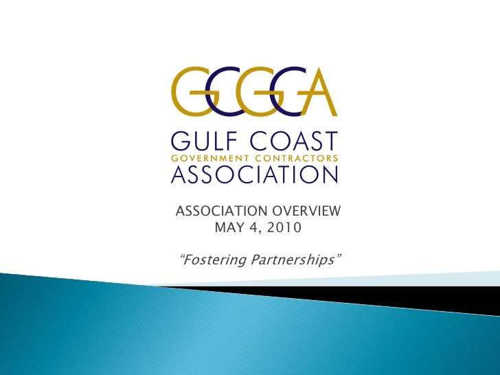 """ASSOCIATION OVERVIEW     MAY 4, 2010  """"Fostering Partnerships"""""""