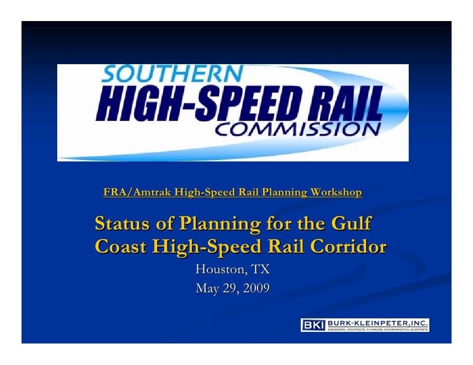 FRA/Amtrak High-Speed Rail Planning Workshop  Status of Planning for the Gulf Coast High-Speed Rail Corridor              ...