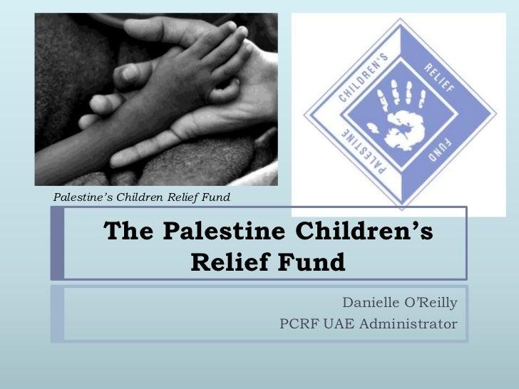 Palestine's Children Relief Fund         The Palestine Children's               Relief Fund                               ...
