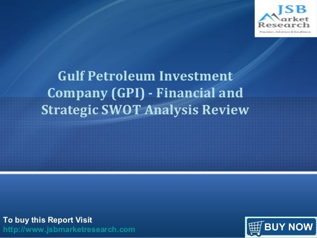 To buy this Report Visit http://www.jsbmarketresearch.com Gulf Petroleum Investment Company (GPI) - Financial and Strategi...