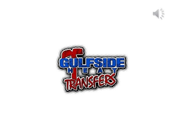 Gulfside Heat Transfers is your easy solution to getting quality custom heat transfers.