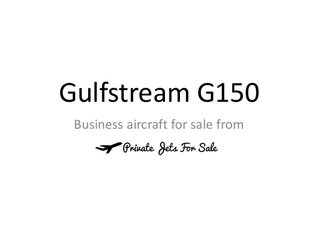 Gulfstream G150 Business aircraft for sale from