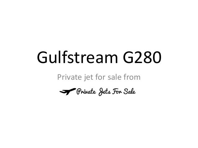 Gulfstream G280 Private jet for sale from