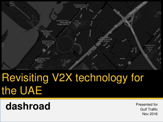 dashroad Presented for Gulf Traffic Nov 2016 Revisiting V2X technology for the UAE