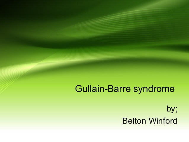 Gullain-Barre syndrome by; Belton Winford