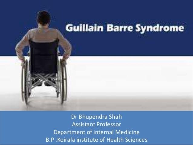 Dr Bhupendra Shah Assistant Professor Department of internal Medicine B.P .Koirala institute of Health Sciences