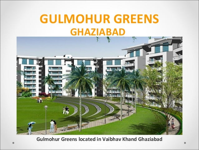 GULMOHUR GREENS             GHAZIABADGulmohur Greens located in Vaibhav Khand Ghaziabad