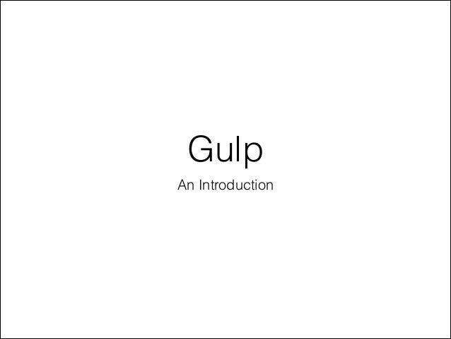 Gulp An Introduction